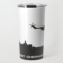 Never forget Chernobyl tragedy Travel Mug