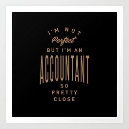 Accountant - Funny Job and Hobby Art Print