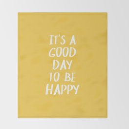 It's a Good Day to Be Happy - Yellow Throw Blanket