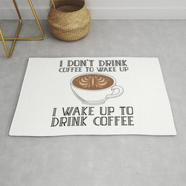 I Don't Drink Coffee To Wake Up Rug