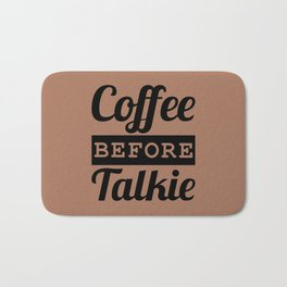 Coffee Before Talkie Bath Mat