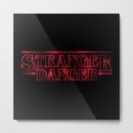 Stranger Danger Metal Print