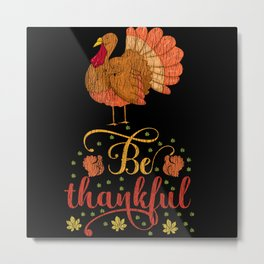 Be Thankful Trukey Thanksgiving Day Family Pajama Metal Print