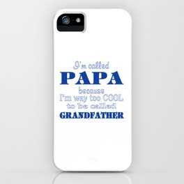 I'm Called PAPA iPhone Case