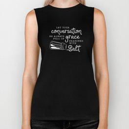 Let Your Conversation Be Always Full of Grace, Seasoned With Salt Biker Tank