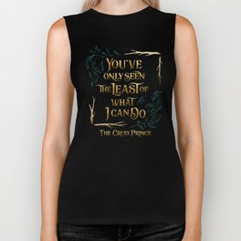 You've only seen the least of what I can do. The Cruel Prince Biker Tank