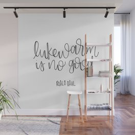 Lukewarm Is No Good Wall Mural