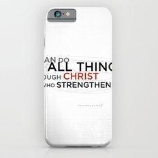Philippians 4:13 II Slim Case iPhone 6s