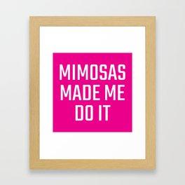Mimosas Made Me Do It (Magenta) Framed Art Print
