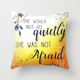 She was not afraid Throw Pillow