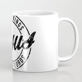 King of king, Lord of lords, Jesus Coffee Mug