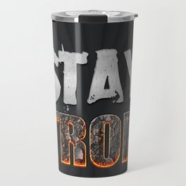 Stay Strong Quote Travel Mug