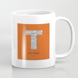T is for Trump. Coffee Mug