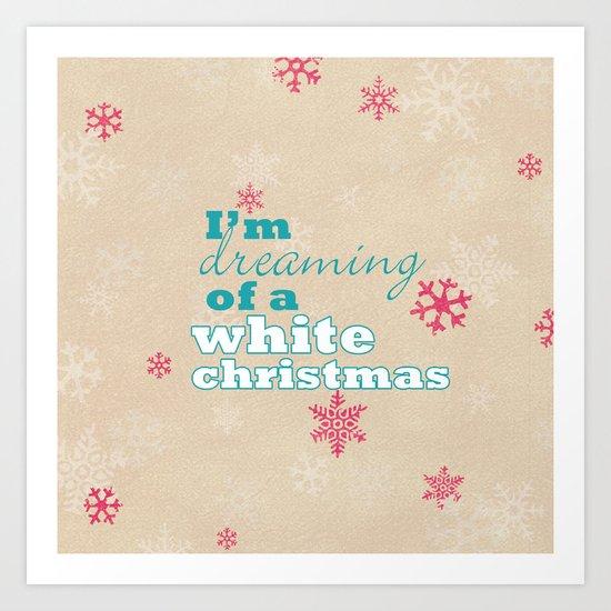 I'm dreaming of a white Christmas Art Print