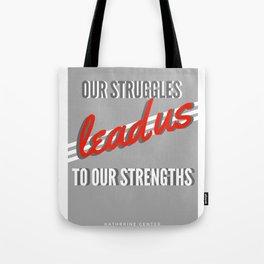 STRUGGLE & STRENGTH Tote Bag
