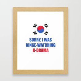 Sorry I was binge watching of K-drama korean flag Framed Art Print