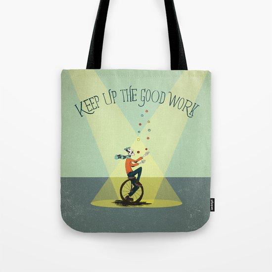 KEEP UP THE GOOD WORK Tote Bag