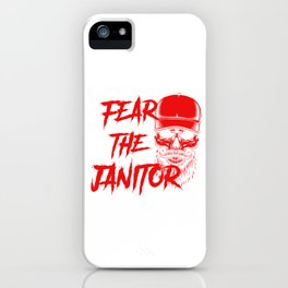 Fear The Janitor Cleaners Cleaning Service Gift iPhone Case