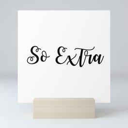 So Extra Mini Art Print