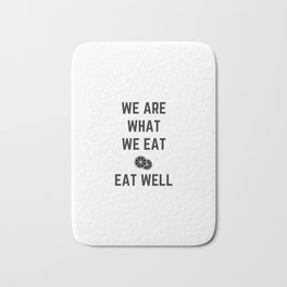 we are what we eat - eat well Bath Mat