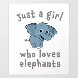 Just a girl loves Elephants gift design Art Print