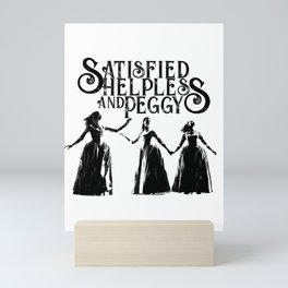 Satisfied Helpless and Peggy Black and White Mini Art Print