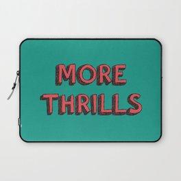 More Thrills Laptop Sleeve