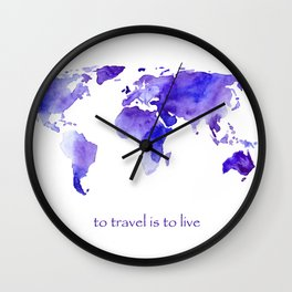 to travel is to live || watercolor map Wall Clock