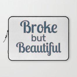 Broke but Beautiful Laptop Sleeve