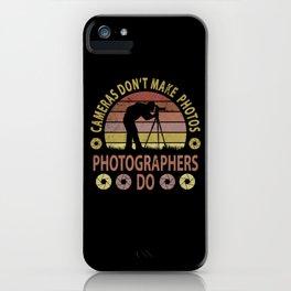 Cameras Photos Photographers Do Photo Filmmakers iPhone Case
