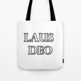 Laus Deo(Praise be to God) Tote Bag
