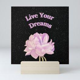live your dreams Mini Art Print