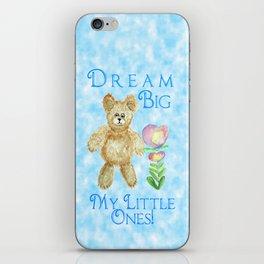Dream Big My Little Ones iPhone Skin
