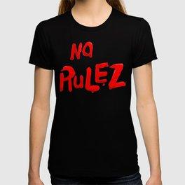 no rulez T-shirt
