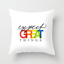 Expect Great Things Throw Pillow