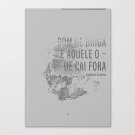 Bom De Briga - Adoniran Barbosa Canvas Print