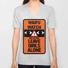Convention WAIFU WATCH - LEAVE GIRLS ALONE don't be a creep Unisex V-Neck