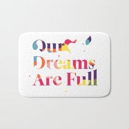 Our Dreams Are Full Bath Mat