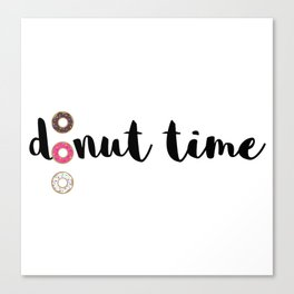 It's donut time Canvas Print