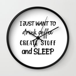 Coffee Create Sleep Wall Clock
