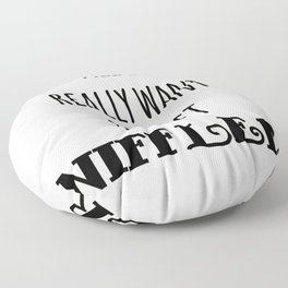 I WANT A NIFFLER Floor Pillow