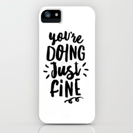 You're Doing Just Fine black and white modern typography quote poster canvas wall art home decor iPhone Case