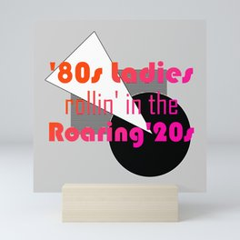 '80s Ladies rollin' in the Roaring '20s Mini Art Print