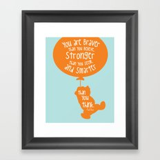 You are Braver than you Believe, Stronger than you Seem and Smarter than you think - Winnie the Pooh Framed Art Print