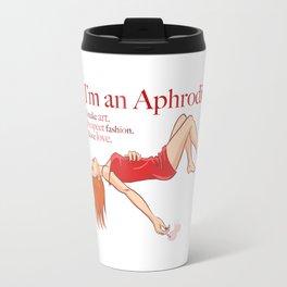 I'm an Aphrodite Travel Mug