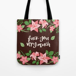 Fuck You Very Much - Chocolate Background Tote Bag