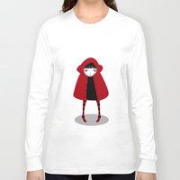 red hood Long Sleeve T-shirts featuring Little Red Riding Hood by Volkan Dalyan