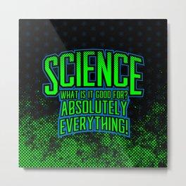 Science is Good Metal Print