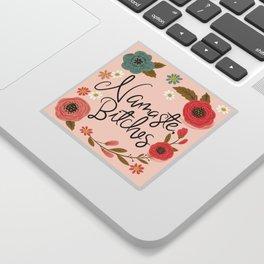 Pretty Sweary- Namaste Bitches Sticker