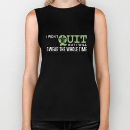 I wont quit but I will swear the whole time meme t-shirts Biker Tank